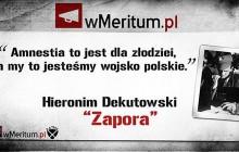Amnestia to jest dla złodziei! - cichociemny mjr Hieronim Dekutowski ps. Zapora