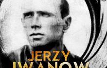 Agent Jerzy Iwanow-Szajnowicz czyli polski James Bond