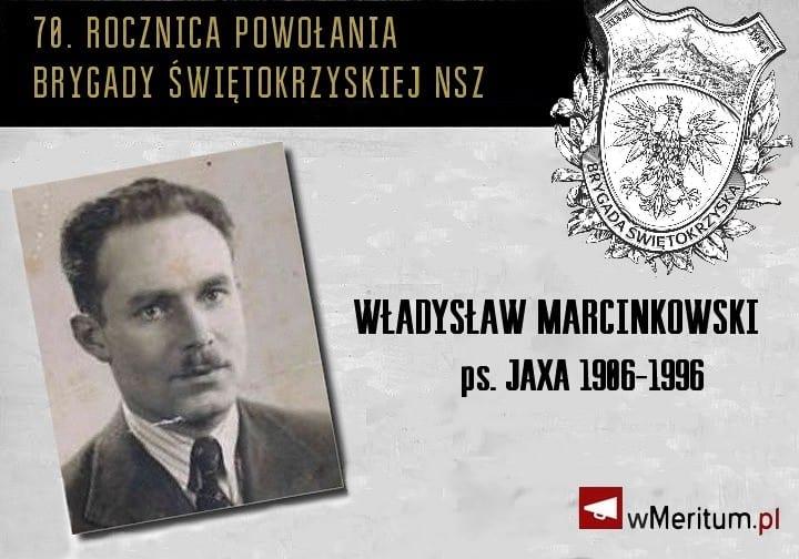 """Brygada Świętokrzyska NSZ: Władysław Marcinkowski """"Jaxa"""""""