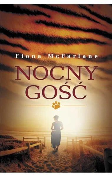 Przyczajony tygrys, ukryty strach - Fiona McFarlane -