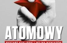 Sławomir Cenckiewicz - Atomowy szpieg. Ryszard Kukliński i wojna wywiadów [recenzja]