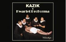 Kazik i Kwartet Pro Forma -