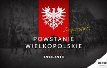 Rocznica wybuchu Powstania Wielkopolskiego!