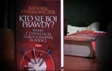 """Chrześcijaństwo fundamentem polskości czyli """"Kto się boi prawdy?"""" [recenzja]"""