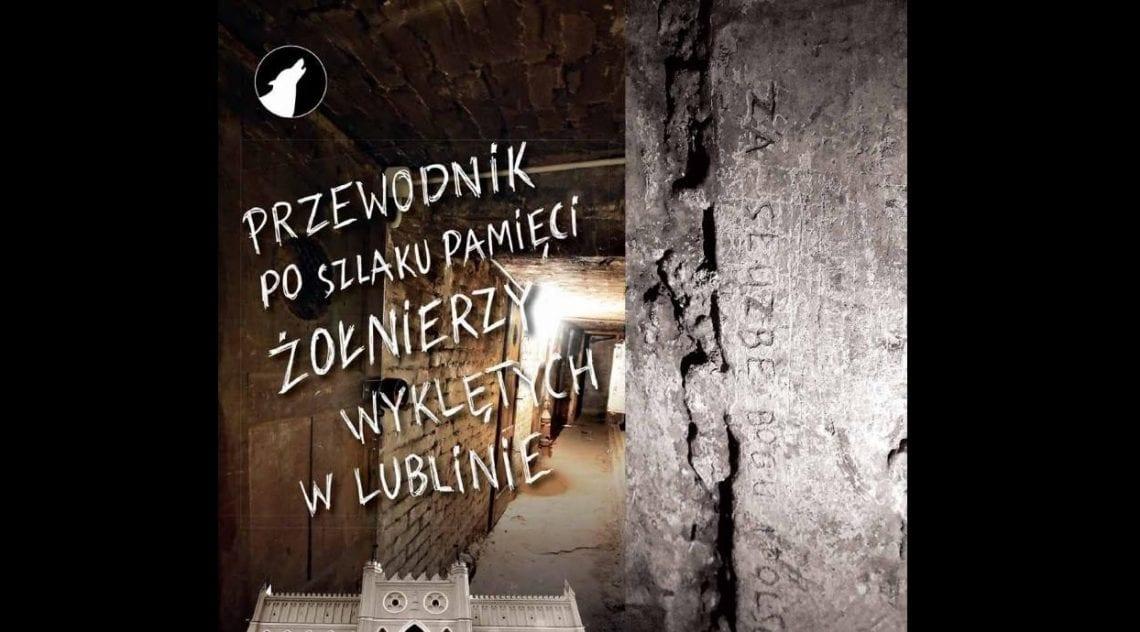 Lublin pamięta o Żołnierzach Wyklętych. Powstał Szlak Pamięci [PRZEWODNIK]