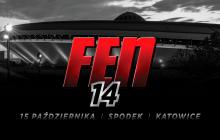 FEN 14 już 15 października w katowickim Spodku!