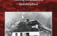Morderstwo na Polakach - Marek A. Koprowski - Wołyń. Mówią świadkowie ludobójstwa