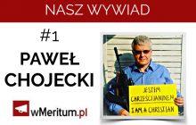 NASZ WYWIAD #1. Pastor Paweł Chojecki: Korwin, Braun, Kukiz - nie odpuszczamy nikomu. Stracilibyśmy wiarygodność