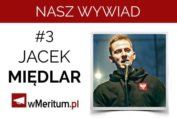 NASZ WYWIAD #3. Jacek Międlar o