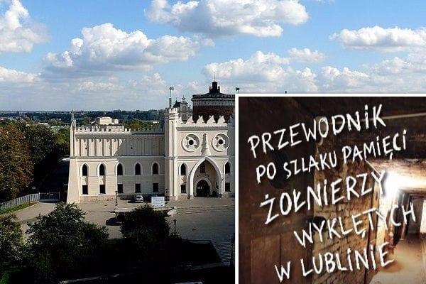1 marca w Lublinie będzie można zwiedzić z przewodnikami Szlak Pamięci Żołnierzy Wyklętych!