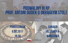 Podwaliny III RP - spotkanie z prof. Antonim Dudkiem na temat Okrągłego Stołu
