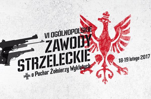 VI Ogólnopolskie Zawody Strzeleckie o Puchar Żołnierzy Wyklętych 2017