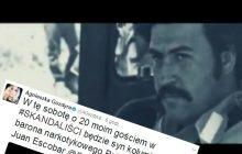 W programie Gozdyry wystąpi syn Pablo Escobara.