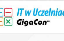 IT w Uczelniach GigaCon - konferencja dla przedstawicieli szkolnictwa wyższego [PATRONAT]