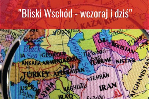 Bliski Wschód - wczoraj i dziś. Spotkanie z dr. Maciejem Milczanowskim [PATRONAT]