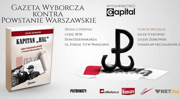 Gazeta Wyborcza kontra Powstanie Warszawskie - debata wokół książki o kpt. Wacławie Stykowskim
