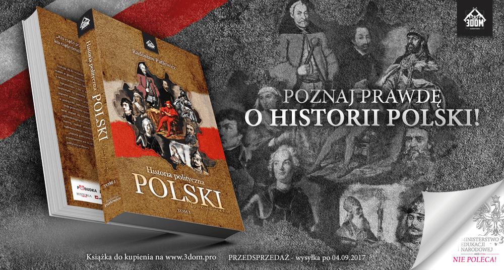 Historia Polityczna Polski - nowe spojrzenie. Ruszyła przedsprzedaż książki