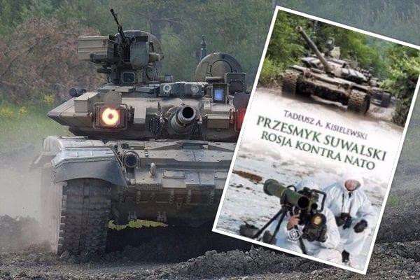 """Realne zagrożenie czy przestroga na wyrost? - Tadeusz A. Kisielewski - """"Przesmyk suwalski. Rosja konta NATO"""" [RECENZJA]"""