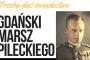 Marsz Pileckiego przejdzie ulicami Gdańska
